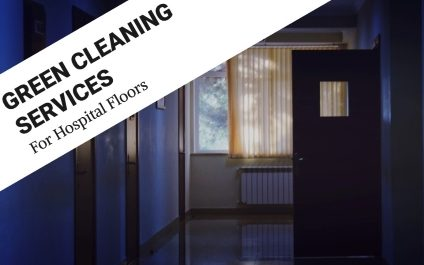 Green Cleaning Services for Hospital Floors