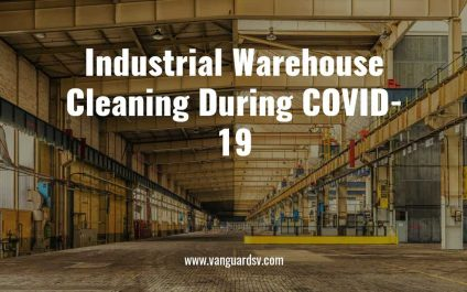 Industrial Warehouse Cleaning During COVID-19