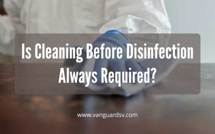 Is Cleaning Before Disinfection Always Required?