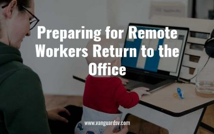 Preparing for Remote Workers Return to the Office