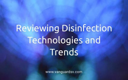 Reviewing Disinfection Technologies and Trends