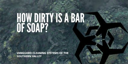 Cleaning Services Questions: How Dirty is a Bar of Soap?