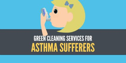 Green Cleaning Services for Asthma Sufferers