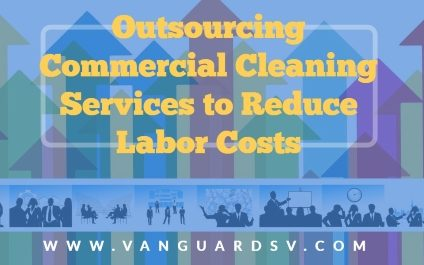 Outsourcing Commercial Cleaning Services to Reduce Labor Costs