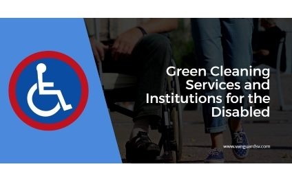 Green Cleaning Services and Institutions for the Disabled