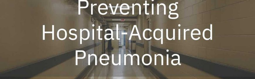 Preventing Hospital-Acquired Pneumonia