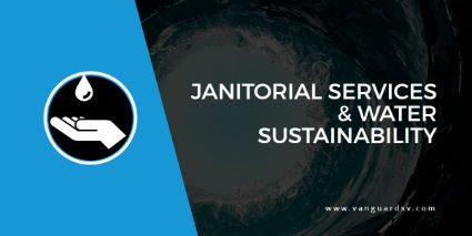 Janitorial Services and Water Sustainability
