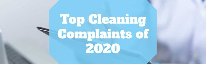 Top Cleaning Complaints of 2020