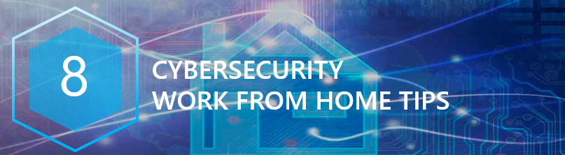 Infographic: 8 Cybersecurity Work From Home Tips