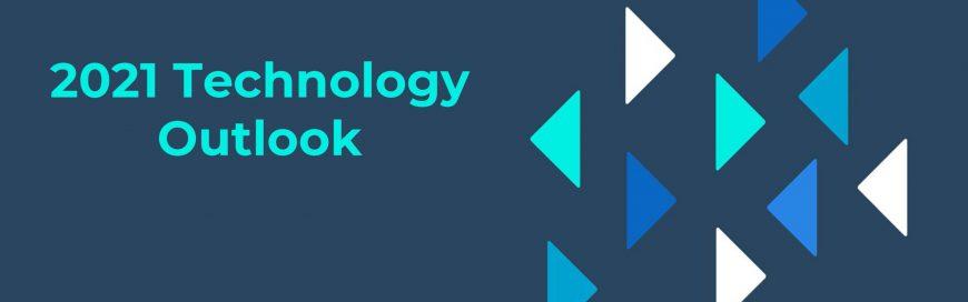 2021 Technology Outlook Webinar