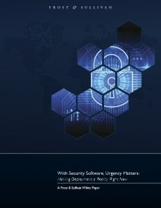 With Security Software, Urgency Matters: Making Deployment a Reality Right Now