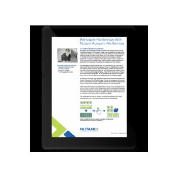 Reimagine File Services With Nutanix Acropolis File Services