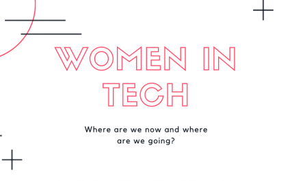 Women In Tech | Where We are Now and Where We are Going