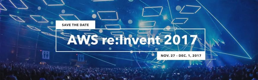 AWS re:Invent 2017 Key Announcements