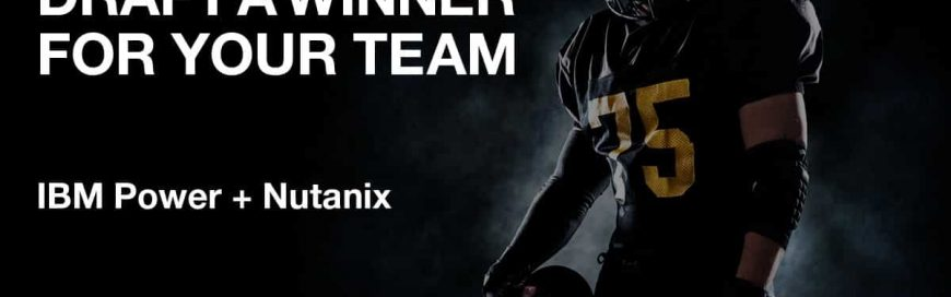Pave the road to victory with IBM Power Systems for Nutanix