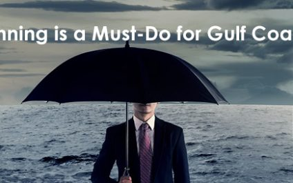 Disaster Planning Is a Must-Do for Gulf Coast Businesses