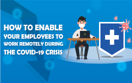 [Infographic] How To Enable Your Employees To Work Remotely During The COVID-19 Crisis