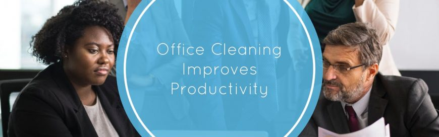 Office Cleaning Improves Productivity