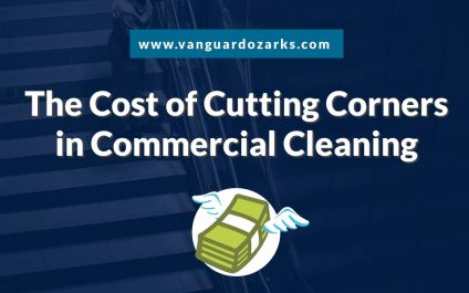 The Cost of Cutting Corners in Commercial Cleaning