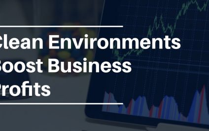 Clean Environments Boost Business Profits