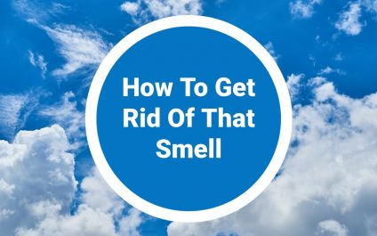 How To Get Rid Of That Smell