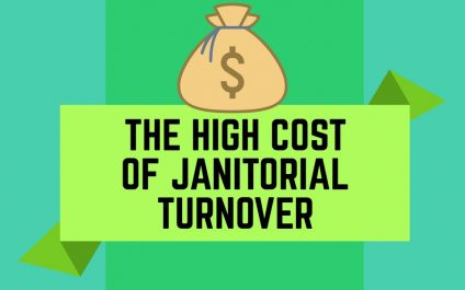 The High Cost of Janitorial Turnover