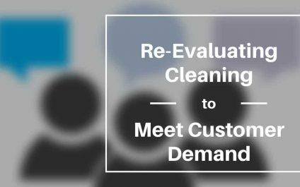 Re-Evaluating Cleaning to Meet Customer Demand