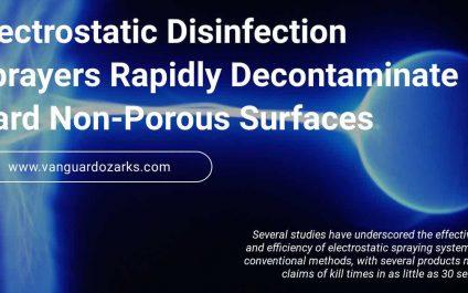 Electrostatic Disinfection Sprayers Rapidly Decontaminate Hard Non-Porous Surfaces