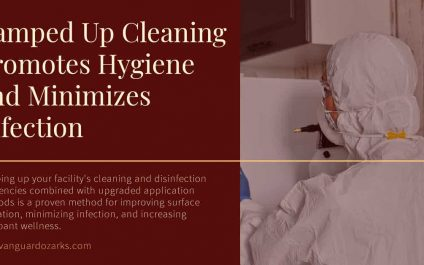 Ramped Up Cleaning Promotes Hygiene and Minimizes Infection