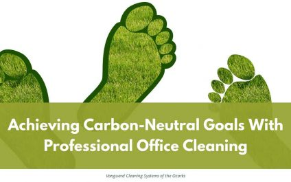 Achieving Carbon-Neutral Goals With Professional Office Cleaning