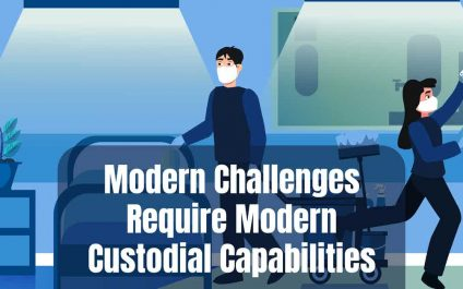 Modern Challenges Require Modern Custodial Capabilities