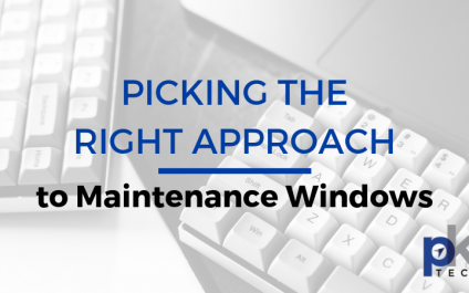 Picking the Right Approach to IT Maintenance Windows
