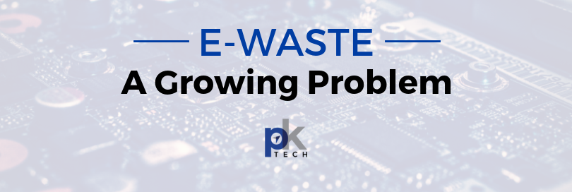 E-waste: A Growing Problem