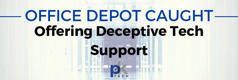 Office Depot Caught Offering Deceptive Tech Support