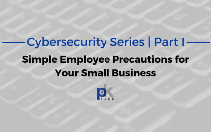 Cybersecurity Series | Part I: Simple Employee Precautions for Your Small Business