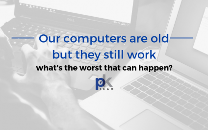 Our computers are old but they still work, what's the worst that can happen?