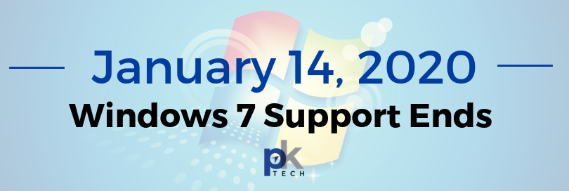 Windows 7 Support Ends January 14, 2020
