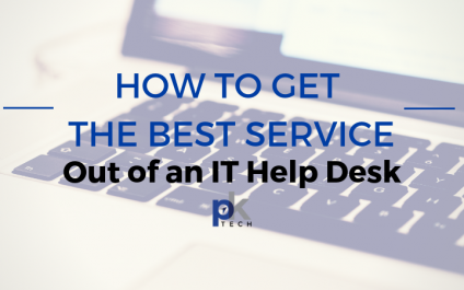 How to Get the Best Service Out of an IT Help Desk
