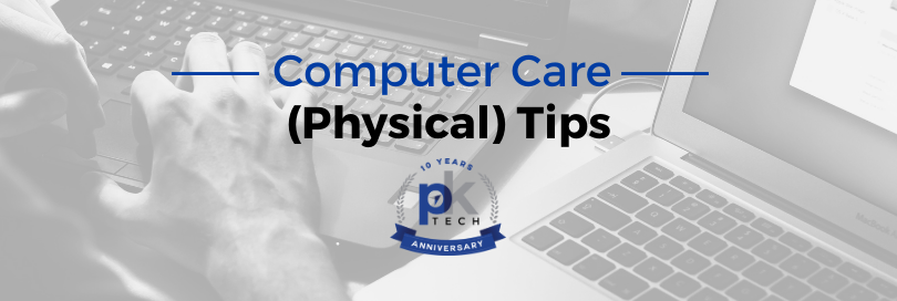 Computer Care (Physical) Tips