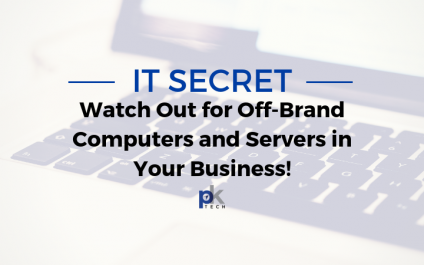 IT Secret: Watch Out for Off-Brand Computers and Servers in Your Business!