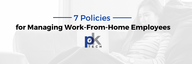 7 Policies for Managing Work-From-Home Employees
