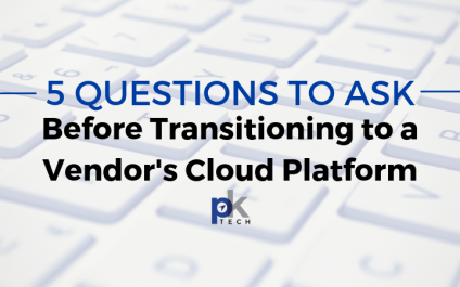 5 Questions to Ask Before Transitioning to a Software Vendor's Cloud Platform