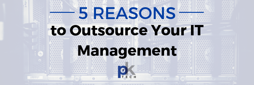 5 Reasons to Outsource Your IT Management