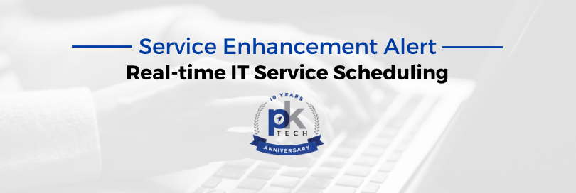 Service Enhancement Alert – Real-time IT Service Scheduling