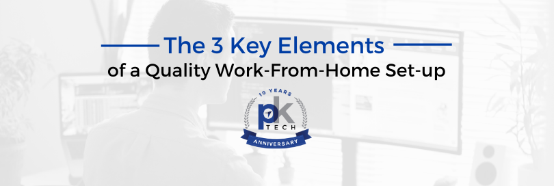 The 3 Key Elements of a Quality Work-From-Home Set-up