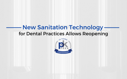 New Sanitation Technology for Dental Practices Allows Reopening