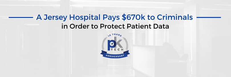 A Jersey Hospital Pays $670k to Criminals in Order to Protect Patient Data