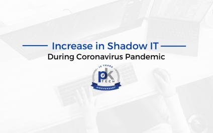 Increase in Shadow IT During Coronavirus Pandemic