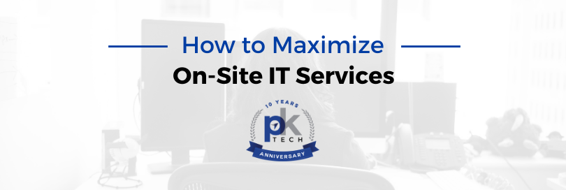 How to Maximize On-Site IT Services