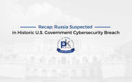 Recap: Russia Suspected in Historic U.S. Government Cybersecurity Breach